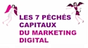 Les sept péchés capitaux du marketing digital