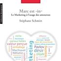 Marketing et amour: sortie de 'Marc est 'in''