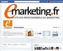 La nouvelle page Facebook Emarketing.fr