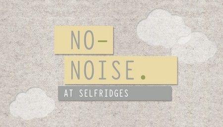 Idée d'ailleurs : ni logo, ni bruit dans les magasins anglais Selfridges