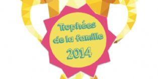 Un nouveau trophée pour les marques qui aiment les familles!