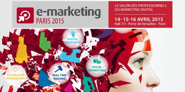 Salon e-Marketing Paris 2015 : les temps forts choisis par la rédaction
