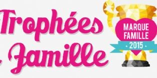 Trophées de la famille 2015 : 20 marques récompensées