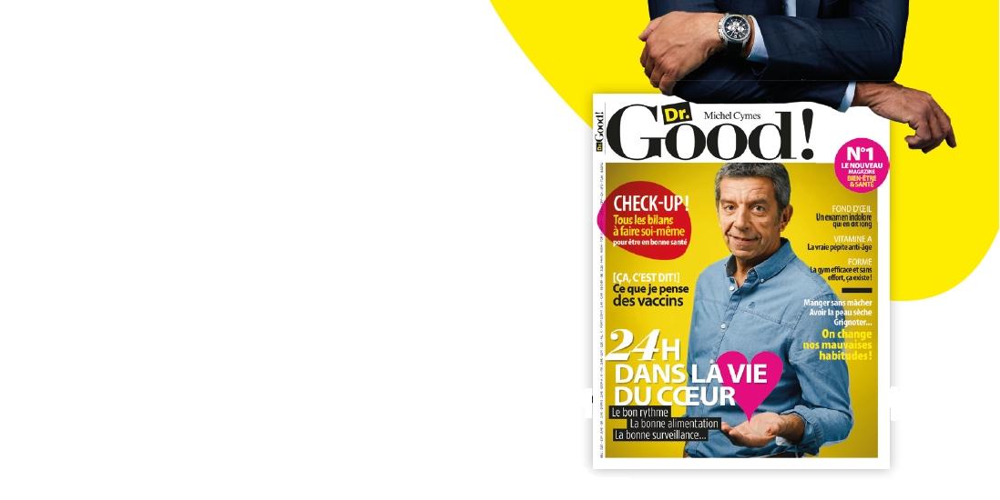 Dr Good : Michel Cymes joue le directeur de la rédaction pour Mondadori