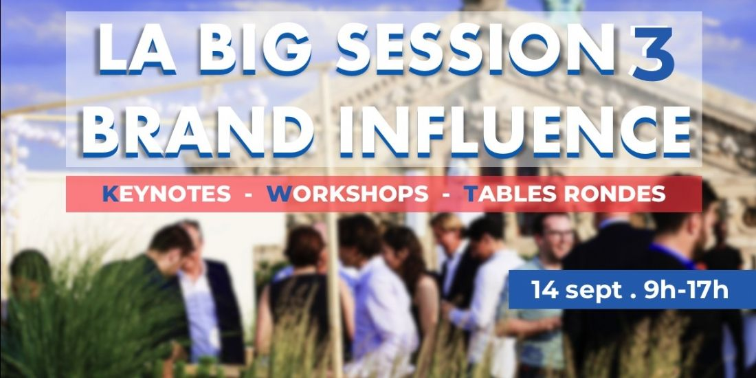 La Brand Influence au menu de la 'Big Session' 2018
