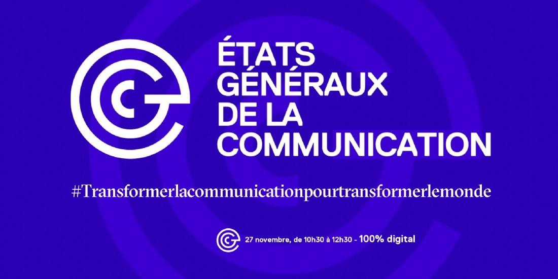 Les Etats Généraux de la Communication se tiennent le 27 novembre