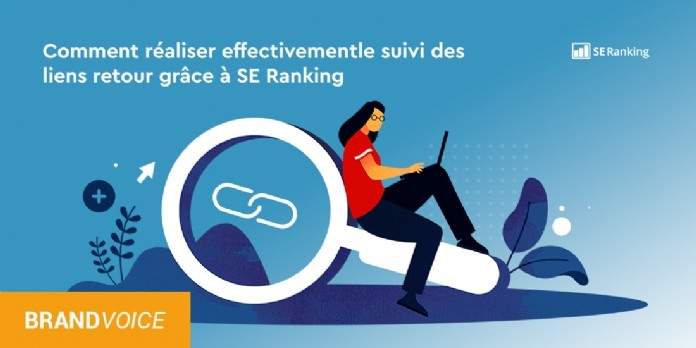 Comment réaliser effectivement le suivi des liens retour grâce à SE Ranking