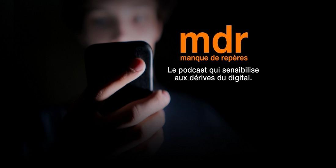 Orange lance 'mdr' son nouveau podcast sur les dérives du digital