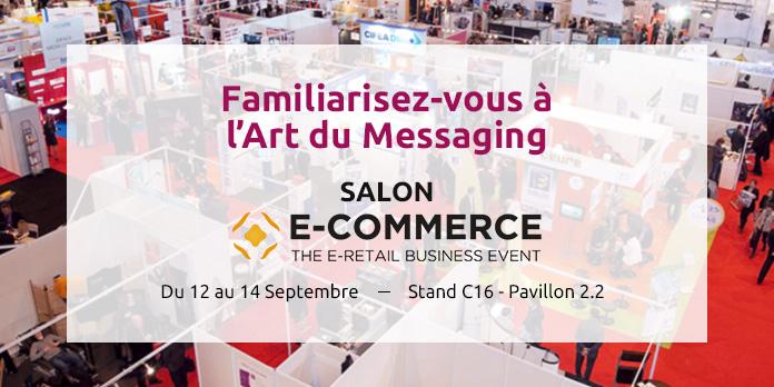 Familiarisez vous l art du messaging e commerce paris - Salon e commerce paris ...