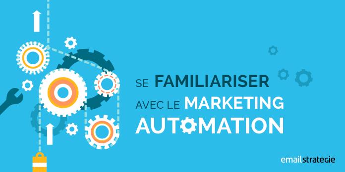 Se familiariser avec le Marketing Automation
