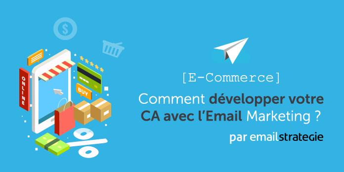 E-Commerçant : comment développer votre CA avec l'Email Marketing ?