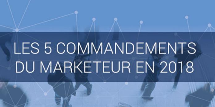 Les 5 commandements du marketeur en 2018