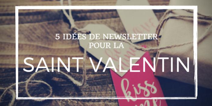 Saint Valentin : 5 idées pour raviver la flamme avec votre newsletter